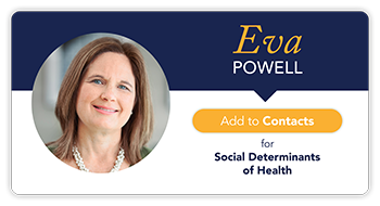 Add Eva Powell to your contacts to for social needs and social determinants of health